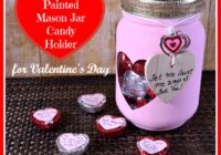 Looking for a last minute easy Valentine's Day gift? This painted mason jar candy holder is simple to make and a great way to show someone you care!